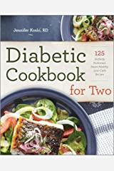 Diabetic Cookbook for Two: 125 Perfectly Portioned, Heart-Healthy, Low-Carb Recipes Kindle Edition