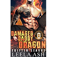 Damaged Daddy Dragon (Shifter League Book 1) (English Edition)