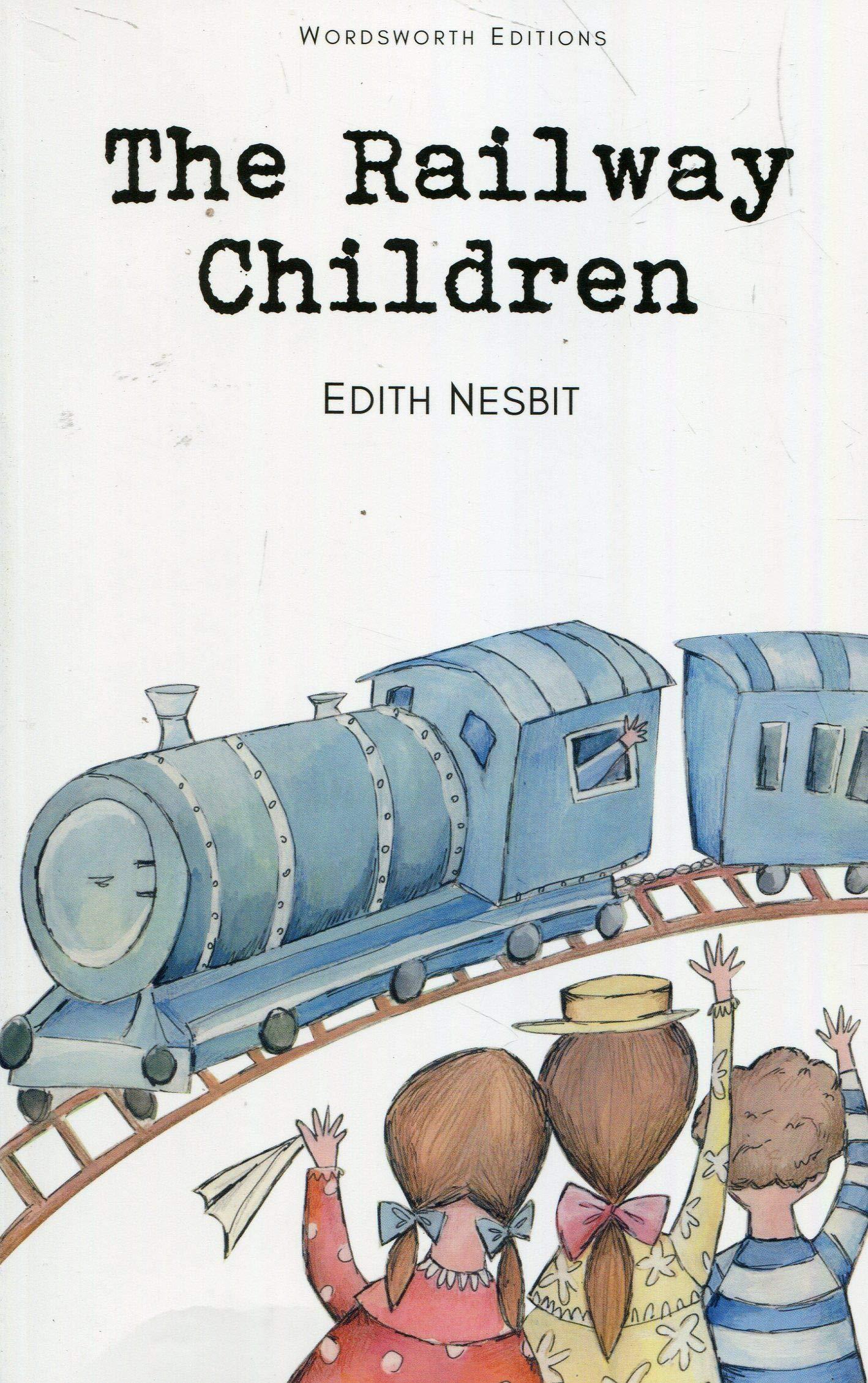 The Railway Children Wordsworth Children's Classics: Amazon.co.uk: Nesbit,  E.: Books