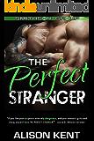 The Perfect Stranger: A sexy romantic suspense. An ex-military alpha hero. (Smithson Group Book 9)