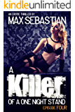 A Killer of a One Night Stand: Episode 4 (The Erotic Serial Mystery Thriller)