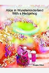 Alice In Wunderkinderland With a Hedgehog Kindle Edition