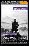 Caspar David Friedrich et la tragédie du paysage: Les premiers pas du romantisme allemand (Artistes t. 39)