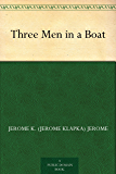 Three Men in a Boat (English Edition)
