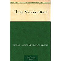 Three Men in a Boat (三人同舟) (免费公版书) (English Edition)