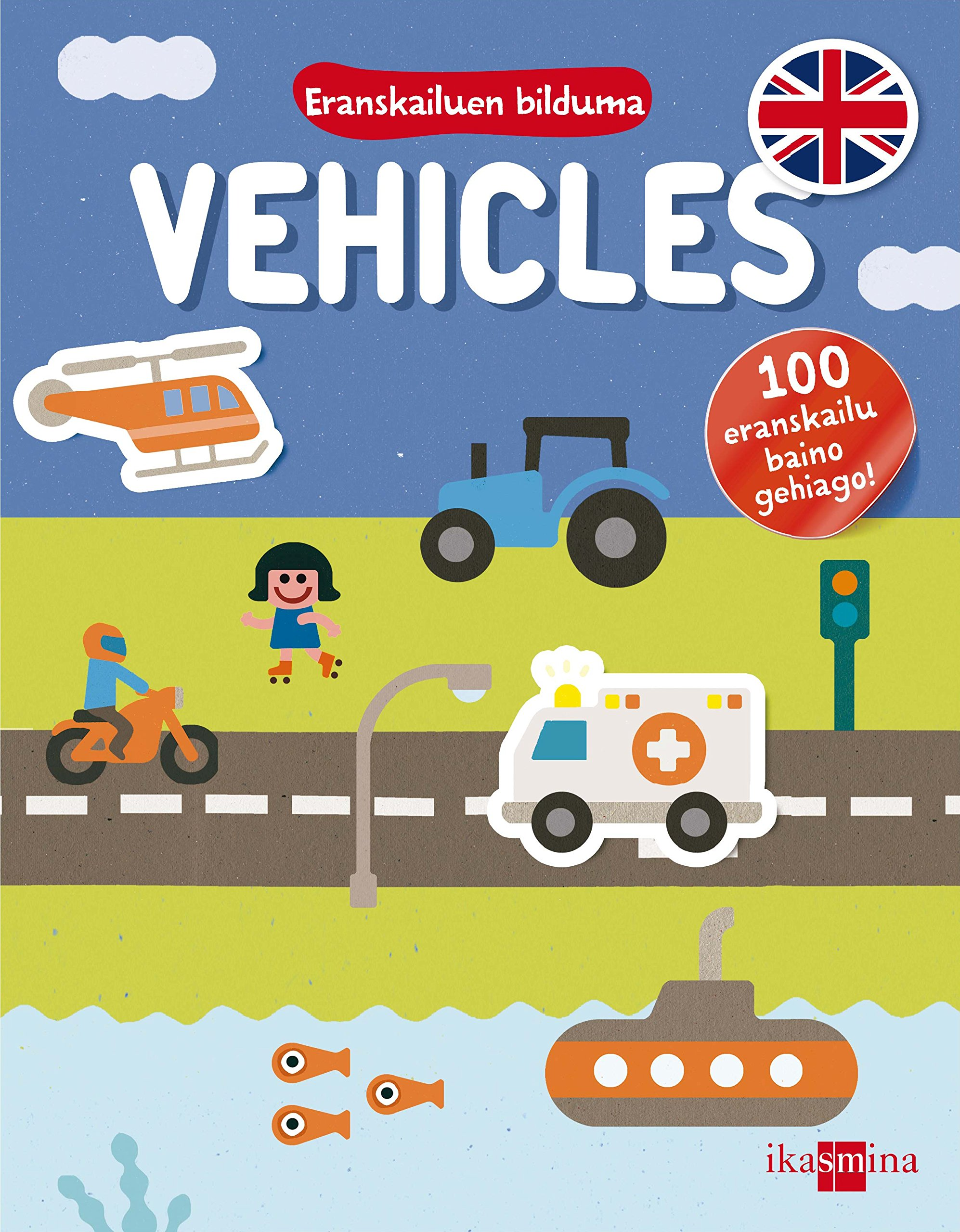 Vehicles (Pegatinas) (Euskera) Tapa blanda – 12 may 2016 Ediciones SM Miguel Ordóñez Bakun S.L. IKASMINA ARGITALETXEA