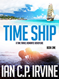 Time Ship (Book One): A Time Travel Romantic Adventure (English Edition)