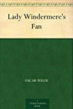 Lady Windermere's Fan (English Edition)