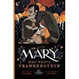 Mary Who Wrote Frankenstein (Who Wrote Classics)