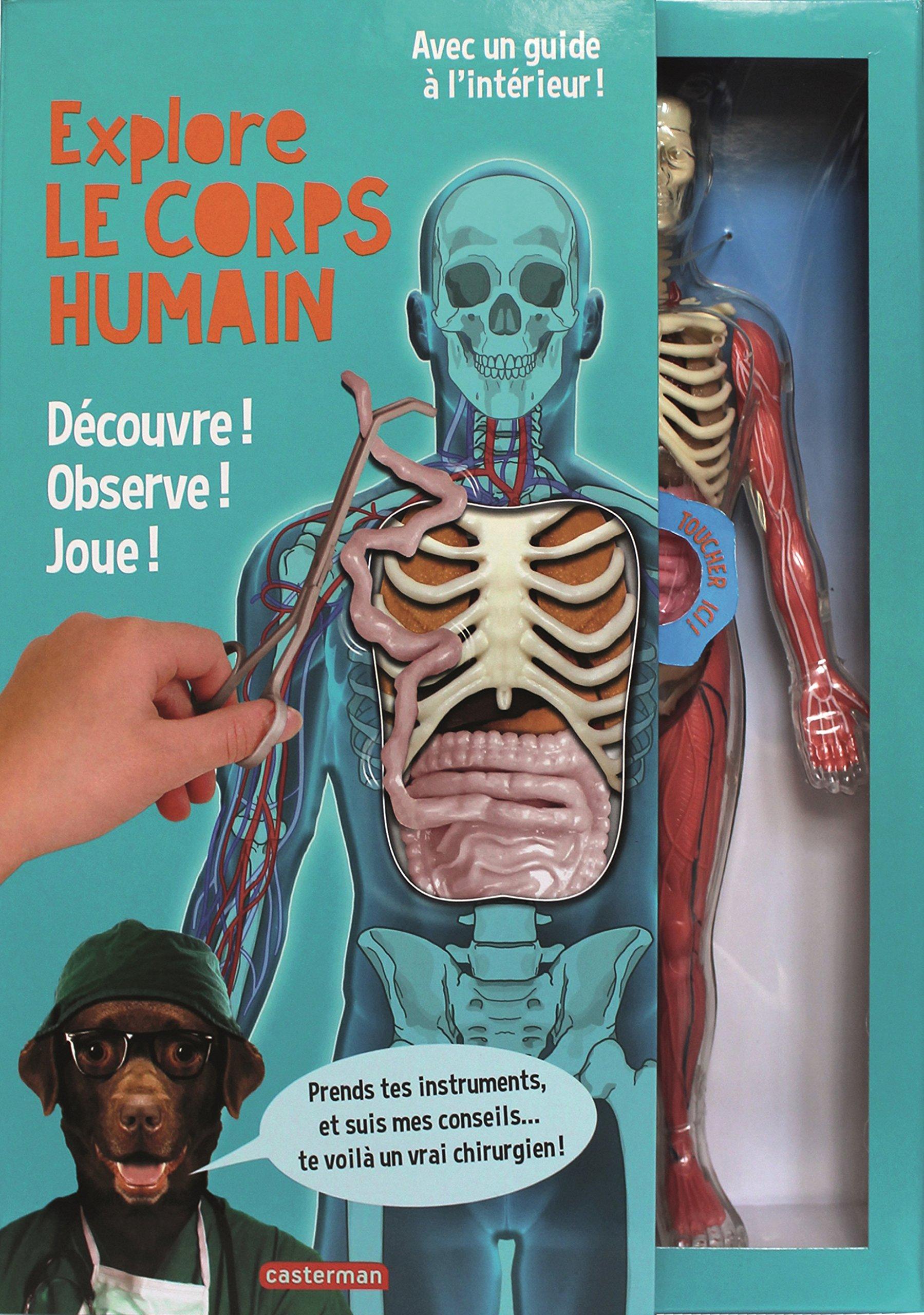 Explore le corps humain : Découvre ! Observe ! Joue ! Avec une splendide maquette transparente du corps humain Boîte – 8 novembre 2017 Tyler Freidenrich Ryan Hobson Lucille-M Kayes Atelier JMC