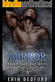 Mirror (Fairy Tale Bad Boys Book 4)