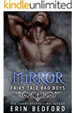 Mirror (Fairy Tale Bad Boys Book 4)