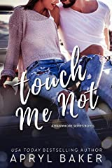 Touch Me Not (The Manwhore Series Book 1) Kindle Edition