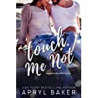 Touch Me Not (The Manwhore Series Book 1)