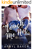 Touch Me Not - Anniversary Edition (A Manwhore Series Book 1)