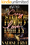 A Crazy Stupid Hood Love In Philly