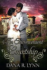 An Inconvenient Courtship Kindle Edition