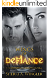 Wings of Defiance: Book 3 of The Immortal Sorrows series