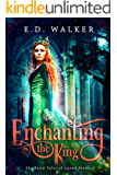 Enchanting the King: A Sleeping Beauty story... (The Fairy Tales of Lyond Series Book 1)