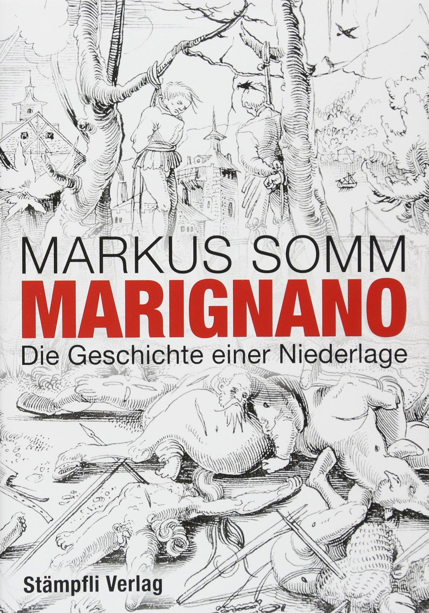 Marignano: Die Geschichte einer Niederlage