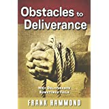 Obstacles to Deliverance: Why Deliverance Sometimes Fails (The Frank Hammond Booklet Series)