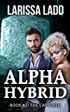 Alpha Hybrid Book 3: Wolf Shifter Romance (Cavern of Light Series)