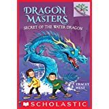 Secret of the Water Dragon: A Branches Book (Dragon Masters #3)