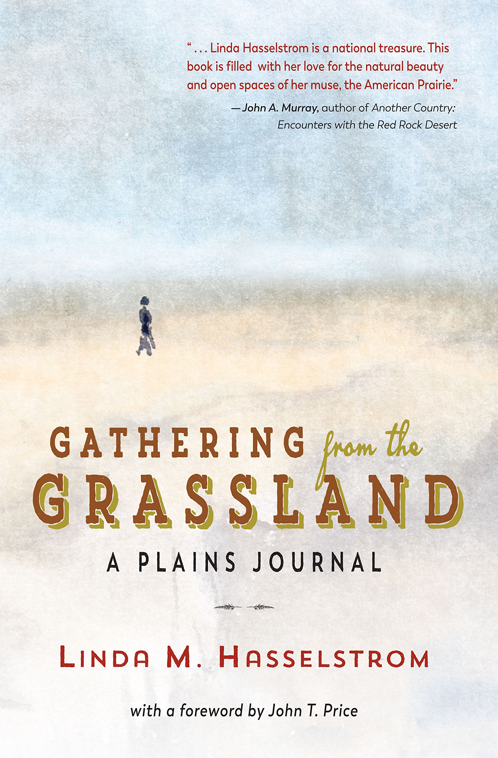 Gathering from the grassland a plains journal linda m gathering from the grassland a plains journal linda m hasselstrom 9781937147129 amazon books fandeluxe Choice Image