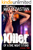 A Killer of a One Night Stand: Episode 2 (The Erotic Serial Mystery Thriller)