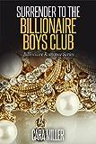 Surrender to the Billionaire Boys Club (Billionaire Romance Series Book 2) (English Edition)
