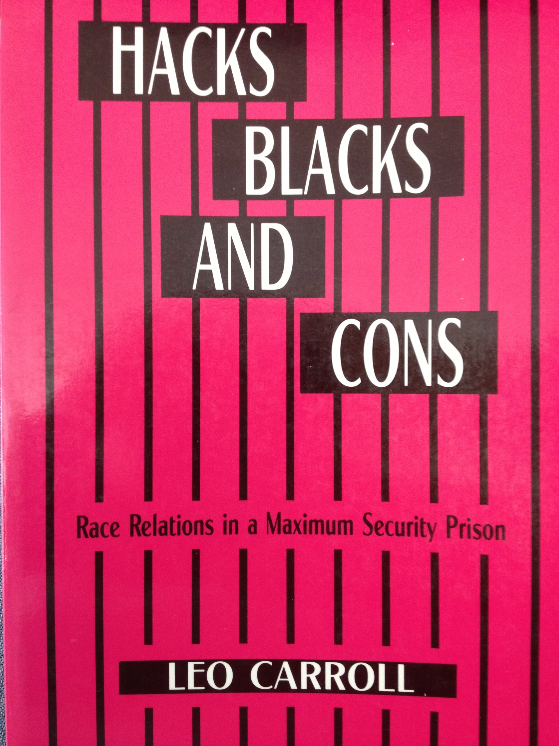 Hacks, Blacks and Cons: Race Relations in a Maximum Security Prison
