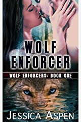 Wolf Enforcer (Wolf Enforcers Book 1) Kindle Edition