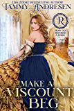 Make a Viscount Beg: Regency Romance (How to Reform a Rake Book 5) (English Edition)