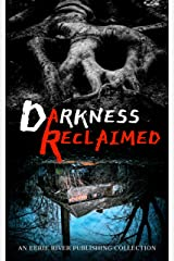 Darkness Reclaimed: Ten Gripping Stories of Evil Personified Kindle Edition