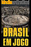 Brasil em jogo: O que fica da Copa e das Olimpíadas? (Coleção Tinta Vermelha)