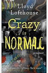 Crazy is Normal: a classroom exposé Kindle Edition