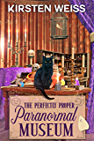 The Perfectly Proper Paranormal Museum: A Perfectly Proper Cozy Mystery (A Perfectly Proper Paranormal Museum Mystery…