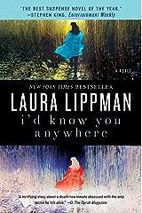I'd Know You Anywhere: A Novel Kindle Edition