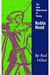 The New Adventures of Young Robin Hood Kindle Edition