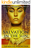 Salvation in the Sun (The Lost Pharaoh Chronicles Book 1)
