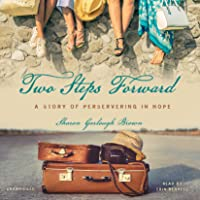 Two Steps Forward: A Story of Persevering in Hope: Sensible Shoes, Book 2