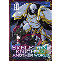 Skeleton Knight in Another World Vol. 3 (English Edition)