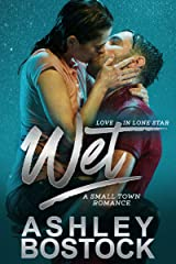 Wet: A Small Town Romance (Love in Lone Star Book 1) Kindle Edition