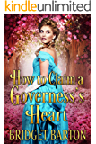 How to Claim a Governess's Heart: A Historical Regency Romance Book