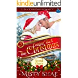 Coming Back This Christmas: Clean Christmas Romance (Clean Contemporary Christmas Romance)