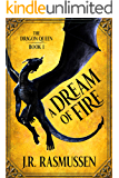 A Dream of Fire (The Dragon Queen Book 1)