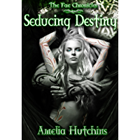 Seducing Destiny (The Fae Chronicles Book 4) (English Edition)