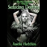 Seducing Destiny (The Fae Chronicles Book 4) (English Edition)