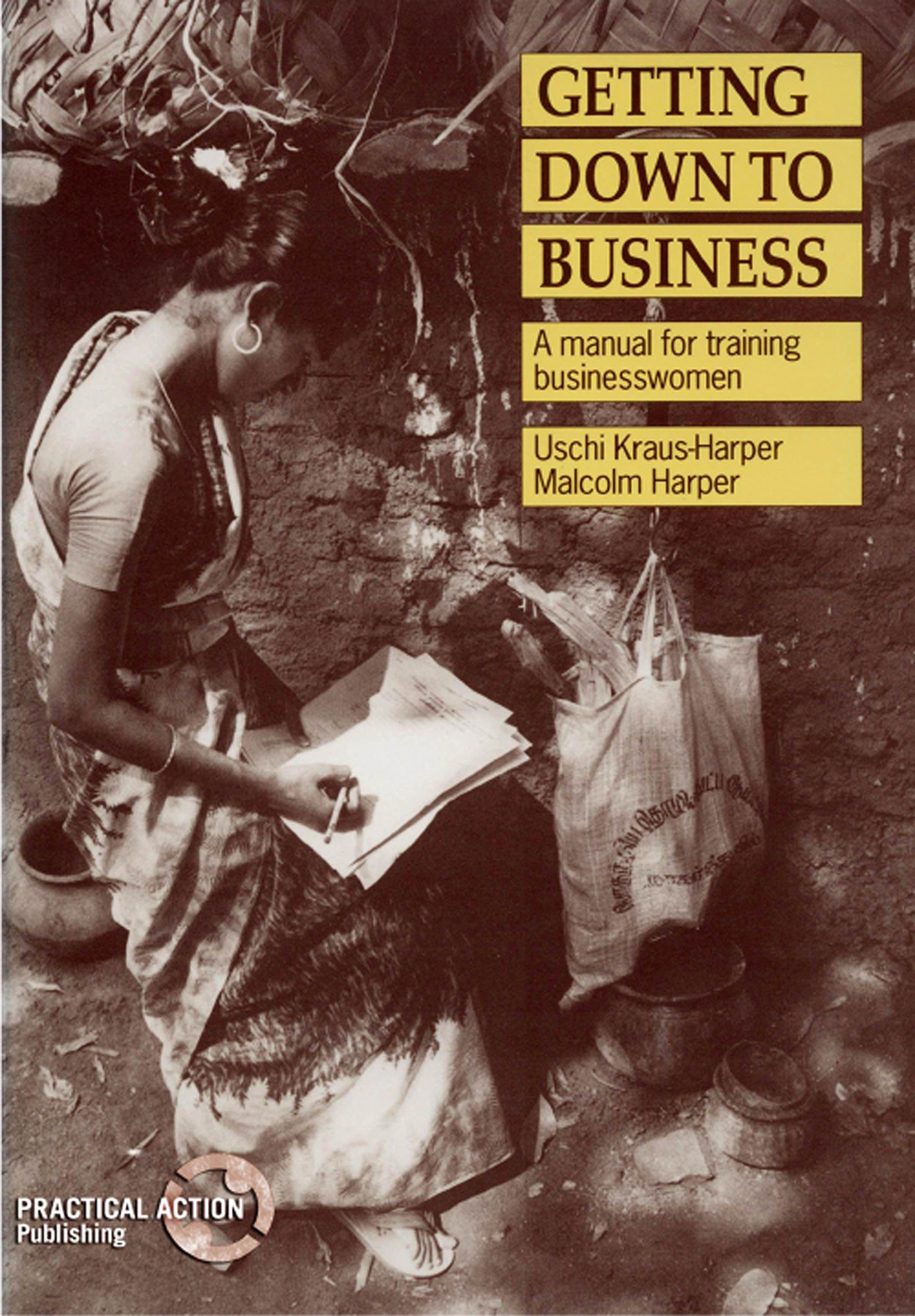 Getting Down to Business: A Training Manual for Businesswomen (Manual for Training  Businesswomen): Uschi Kraus-Harper, Malcolm Harper: 9781853391132: ...
