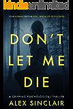 Don't Let Me Die: A gripping psychological thriller